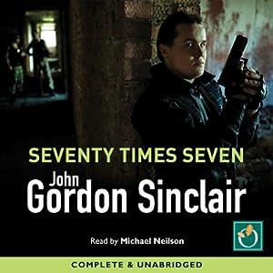 Seventy Times Seven | [John Gordon Sinclair]