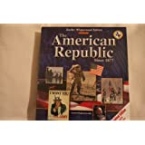 The American Republic Since 1877 Texas Student Edition 2003