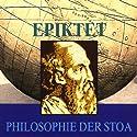 Philosophie der Stoa Hörbuch von  Epiktet Gesprochen von: Andreas Dietrich