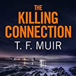 The Killing Connection: DI Gilchrist, Book 7 | T. F. Muir