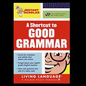 A Shortcut to Good Grammar (Instant Scholar Series) | [Living Language]