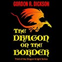 The Dragon on the Border Audiobook by Gordon R. Dickson Narrated by Paul Boehmer