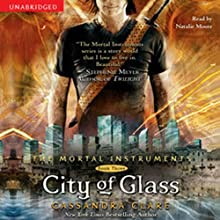 City of Glass: The Mortal Instruments, Book 3 (       UNABRIDGED) by Cassandra Clare Narrated by Natalie Moore