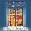 The Nine Lives of Christmas (       UNABRIDGED) by Sheila Roberts Narrated by Kathleen McInerney