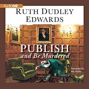 Publish and Be Murdered | [Ruth Dudley Edwards]