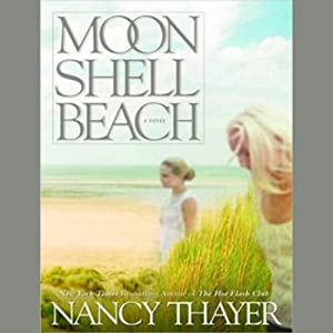 Moon Shell Beach: A Novel | [Nancy Thayer]