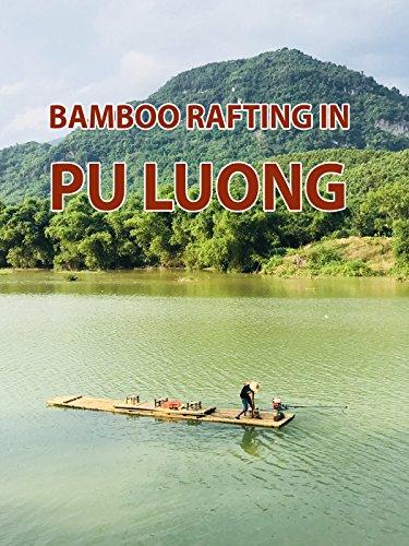 Bamboo Rafting in Pu Luong
