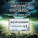 Unsafe Haven: Surviving the Evacuation, Book 4 Audiobook by Frank Tayell Narrated by Fiona Hardingham