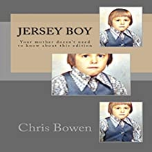 Jersey Boy: Growing Up Jersey, Book 1 (       UNABRIDGED) by Chris Bowen Narrated by Donald L. Clouston