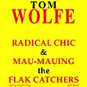 Radical Chic and Mau-Mauing the Flak Catchers Audiobook by Tom Wolfe Narrated by Harold N. Cropp