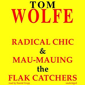 Radical Chic and Mau-Mauing the Flak Catchers | [Tom Wolfe]