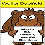 Jokes for Kids, Volume 1 | Walter Dupiński