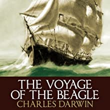 The Voyage of the Beagle (       UNABRIDGED) by Charles Darwin Narrated by Barnaby Edwards