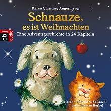 Schnauze, es ist Weihnachten: Eine Adventsgeschichte in 24 Kapiteln Hörbuch von Karen Christine Angermayer Gesprochen von: Andrea Sawatzki, Christian Berkel
