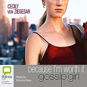 Because I'm Worth It: A Gossip Girl Novel | [Cecily von Ziegesar]