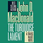 The Turquoise Lament: A Travis McGee Novel, Book 15 (       UNABRIDGED) by John D. MacDonald Narrated by Robert Petkoff