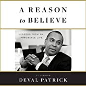 A Reason to Believe: Lessons from an Improbable Life | [Deval Patrick]