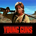 Young Guns Audiobook by  Morgan Creek Productions Narrated by  full cast