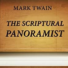 The Scriptural Panoramist (Annotated) (       UNABRIDGED) by Mark Twain Narrated by Anastasia Bertollo