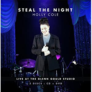 Holly Cole - Steal the Night (DVD + CD)