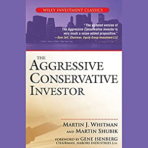 The Aggressive Conservative Investor | [Martin J. Whitman, Martin Shubik]