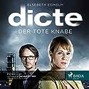Der tote Knabe (Dicte Svendsen Krimi 1) Hörbuch von Elsebeth Egholm Gesprochen von: Dagmar Bittner