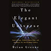 The Elegant Universe: Superstrings, Hidden Dimensions, and the Quest for the Ultimate Theory | [Brian Greene]