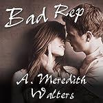 Bad Rep | A. Meredith Walters
