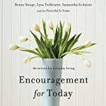 Encouragement for Today: Devotions for Everyday Living | Renee Swope,Lysa TerKeurst,Samatha Evilsizer