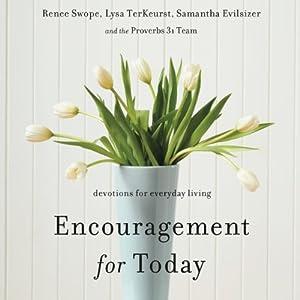Encouragement for Today: Devotions for Everyday Living | [Renee Swope, Lysa TerKeurst, Samatha Evilsizer]