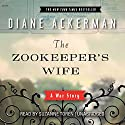 The Zookeeper's Wife: A War Story Audiobook by Diane Ackerman Narrated by Suzanne Toren