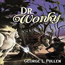 Dr. Wonky: The Bone Fairy, Book 1 Audiobook by George Pullen Narrated by Chris Bland