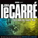 The Looking Glass War (Dramatised) Radio/TV Program by John le Carré Narrated by Simon Russell, Piotr Baumann, Ian McDiarmid, Philip Jackson