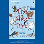 The Shoe Bird: A Musical Fable by Samuel Jones | Samuel Jones