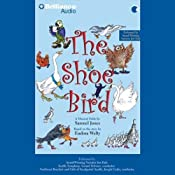 The Shoe Bird: A Musical Fable by Samuel Jones | [Samuel Jones]