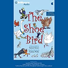 The Shoe Bird: A Musical Fable by Samuel Jones (       UNABRIDGED) by Samuel Jones Narrated by Jim Dale