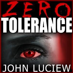 Zero Tolerance | [John Luciew]