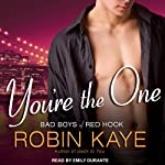 You're the One: Bad Boys of Red Hook, Book 2 (       UNABRIDGED) by Robin Kaye Narrated by Emily Durante