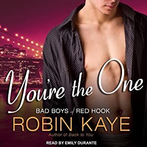 You're the One: Bad Boys of Red Hook, Book 2 | [Robin Kaye]