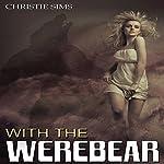 With the Werebear   Christie Sims,Alara Branwen