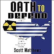Oath to Defend: Adam Drake Series, Volume 2 | Scott Matthews