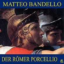 Der Römer Porcellio (       ungekürzt) von Matteo Bandello Gesprochen von: Susanne Rabl