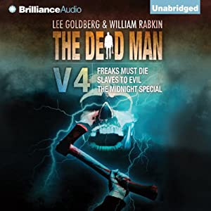 The Dead Man: Vol 4: Freaks Must Die, Slaves to Evil, and The Midnight Special | [Lee Goldberg, William Rabkin, Joel Goldman, Lisa Klink, Phoef Sutton]