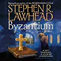 Byzantium Audiobook by Stephen R. Lawhead Narrated by Stuart Langton