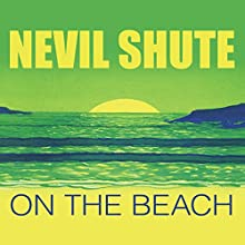 On the Beach Audiobook by Nevil Shute Narrated by James Smillie