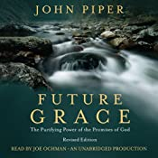 Future Grace: The Purifying Power of the Promises of God, Revised Edition | [John Piper]