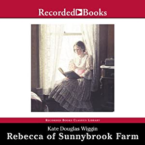 Rebecca of Sunnybrook Farm | [Kate Douglas Wiggin]