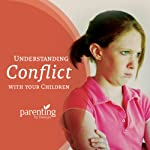 Understanding Conflict with Your Children | Michelle Groff,Lee Long