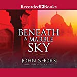 Beneath a Marble Sky | John Shors