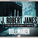 Dollmaker: A St-Cyr and Kohler Mystery, Book 6 Audiobook by J. Robert Janes Narrated by Jean Brassard